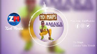 yo-maps-amaka-yaba-yaweh-official-audio-zedmusic-zambian-music-2019