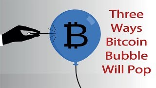 How the Bitcoin Bubble Will Pop