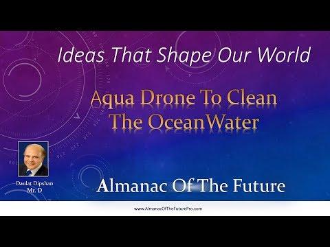 Aqua Drones Used to Clean Ocean Water