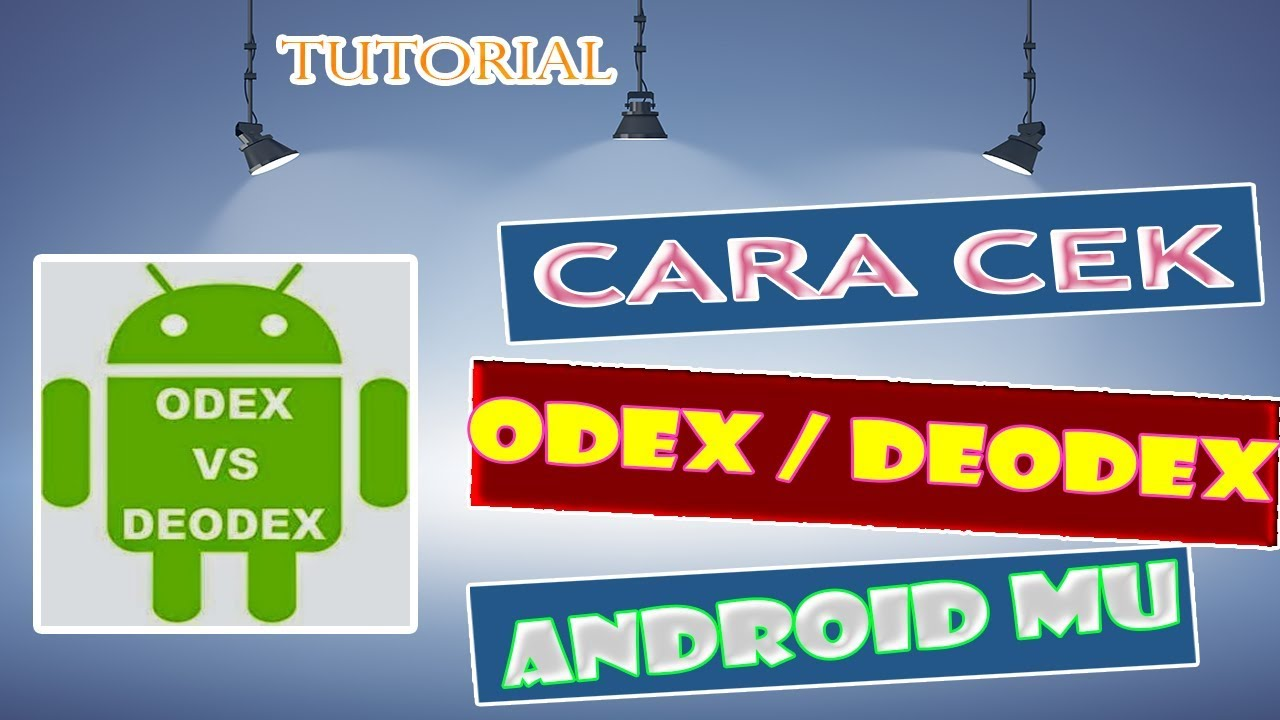 Check Android still ODEX or deodex
