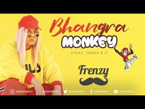BHANGRA MONKEY (feat. Tones & I)  |  DJ FRENZY  |  Latest Punjabi Dance Remix Song 2019