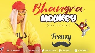 BHANGRA MONKEY (feat. Tones & I)  |  DJ FRENZY  |  Latest Punjabi Dance Remix Song 2019