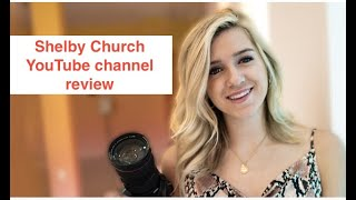 How a YouTube channel fails... (Shelby Church channel review)
