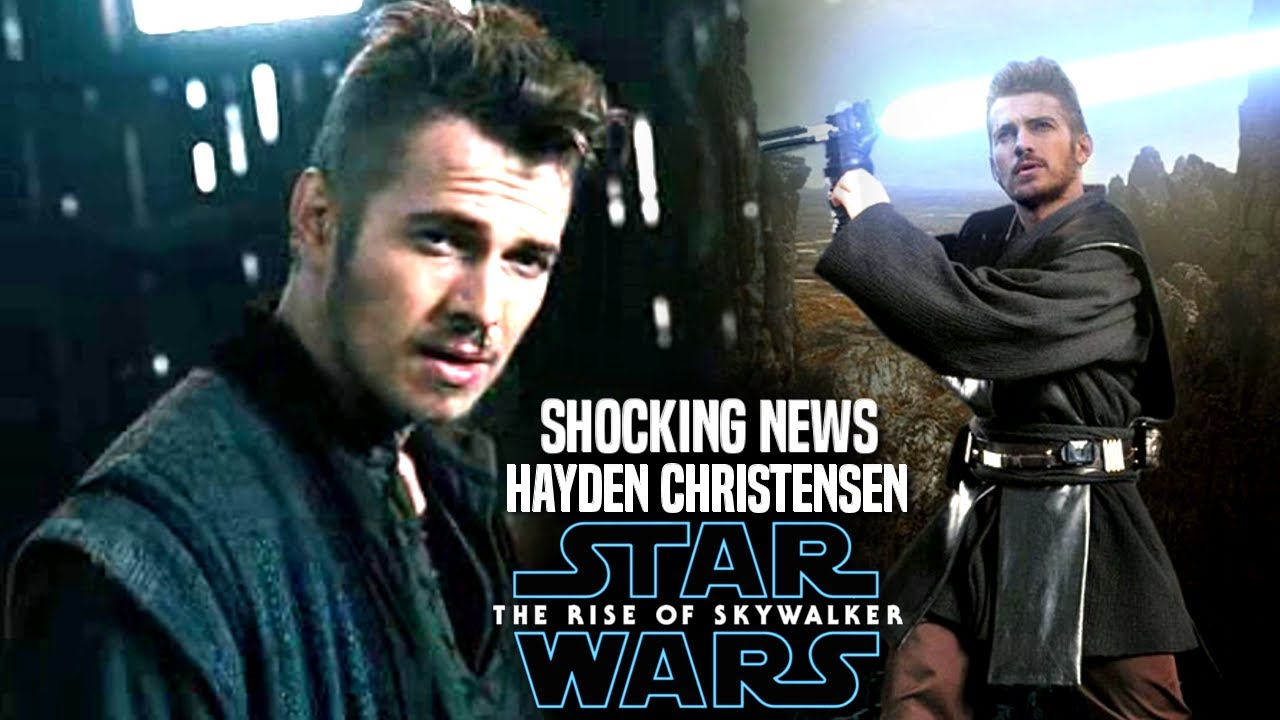 The Rise Of Skywalker Hayden Christensen Shocking News Revealed Star Wars Episode 9 Youtube