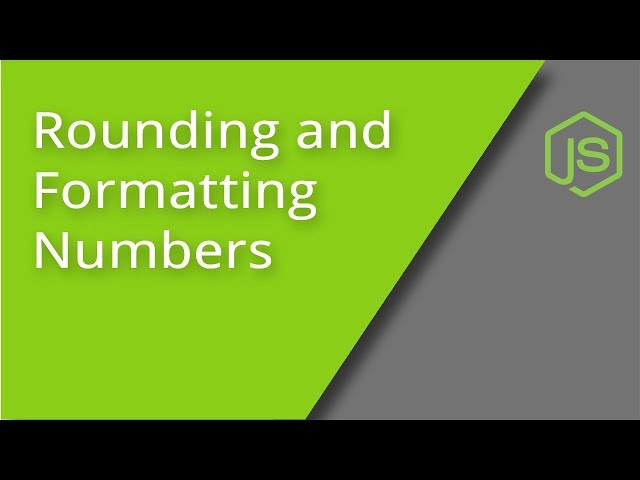 Rounding and Formatting Numbers