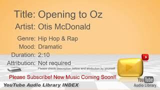 New Free Music 2018 Opening to Oz Otis McDonald Hip Hop & Rap Dramatic YouTube Audio Library BGM