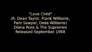 'Love Child' - Diana Ross and The Supremes (info)