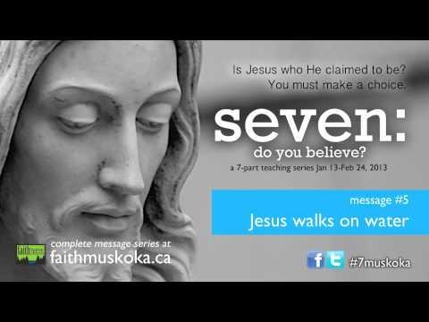 Seven: do you believe #5: Jesus walks on water