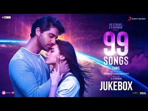 99 Songs - Jukebox (Tamil) | AR Rahman | Ehan Bhat | Edilsy | Lisa Ray | Manisha Koirala