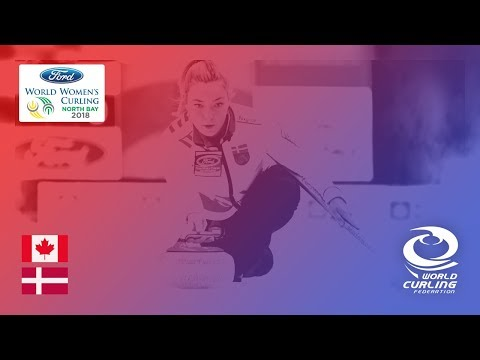 Canada v Denmark - Round-robin - Ford World Women's Curling Championships 2018