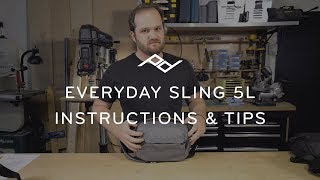 Everyday Sling 5L Camera and Drone Bag - Instructions & Tips