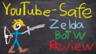 The Legend of Zelda: Breath of the Wild Review Conforming to Nintendo's YouTube Policies