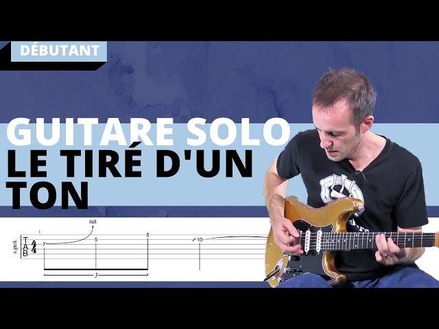 Tuto Guitare Solo Débutant N°1 : Le tiré d'un ton
