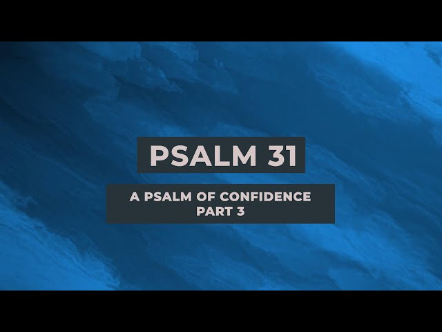 PSALM 31: A PSALM OF CONFIDENCE (PART-3)   Sam P. Chelladurai   Weekly Prayer   AFT Church