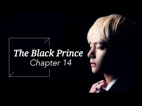 [BTS Taehyung FF] - 'The Black Prince' | part 14