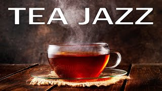 Relaxing Tea Jazz - Stress Relief Background JAZZ Music For Work,Study,Reading