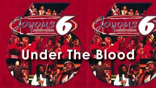 Under the blood   Joyous Celebration 6