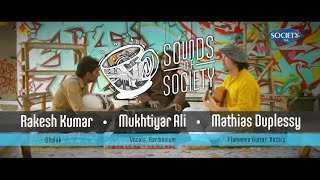 Mathias Duplessy x Mukhtiyar Ali - Jeena Jeena | Sounds of Society