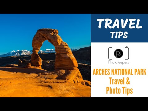Arches National Park Travel and Photography TIPS