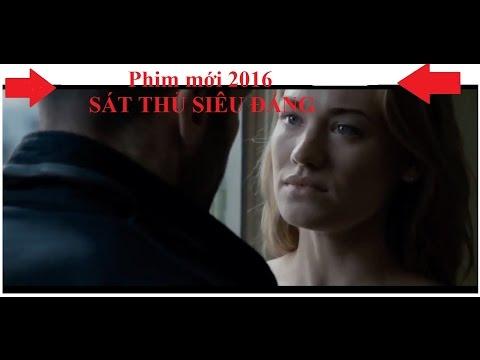 Phim HAY chiếu rạp 2016 ►  SÁT THỦ SIÊU CẤP  ► Phim hành động HAY NHẤT 2016 (thuyết minh)