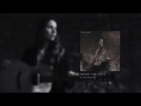 SHAKE THE DUST | NEW SINGLE by Amy Dagenais