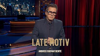"LATE MOTIV - Monólogo de Andreu Buenafuente. ""Really really want"" 
