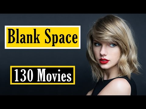Taylor Swift - Blank Space (Sung By 130 Movies)