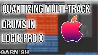 Quantizing multi-track drums in Logic Pro X