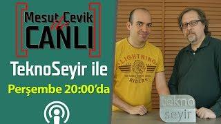 Mesut Çevik ile Canlı | Konuk: TeknoSeyir