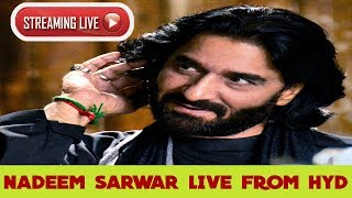 NADEEM SARWAR LIVE FROM HYDERABAD INDIA DAY 3 IN HIGH DEFINITION