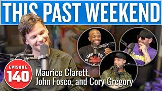 Maurice Clarett, Cory Gregory, and John Fosco | This Past Weekend #140