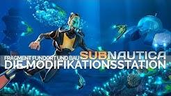 Die Modifikationsstation | Fundorte und Fragmente | SUBNAUTICA ✪ [Tutorial Deutsch]