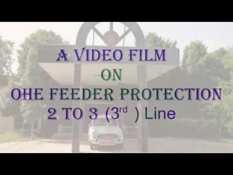 25 KV ac OHE Protection from 2-3 lines by R K Choudhary AEE MRVC- Camtech video presentation