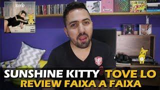REVIEW | TOVE LO - SUNSHINE KITTY (FAIXA A FAIXA)