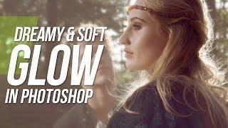 Dreamy & Soft Glow Effect In Photoshop