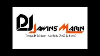 Timaya Ft SolidStar - My Body (RmX By J Wins)