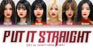 (G)I-DLE - Put It Straight (싫다고 말해) (Nightmare Ver.) (Lyrics Eng/Rom/Han/가사)