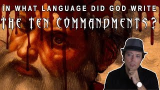 In what language did God write the Ten Commandments?
