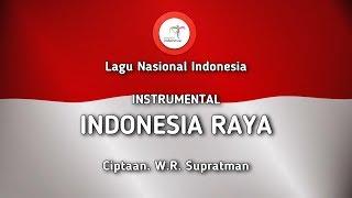 Indonesia Raya - Instrumental Lagu Nasional Indonesia