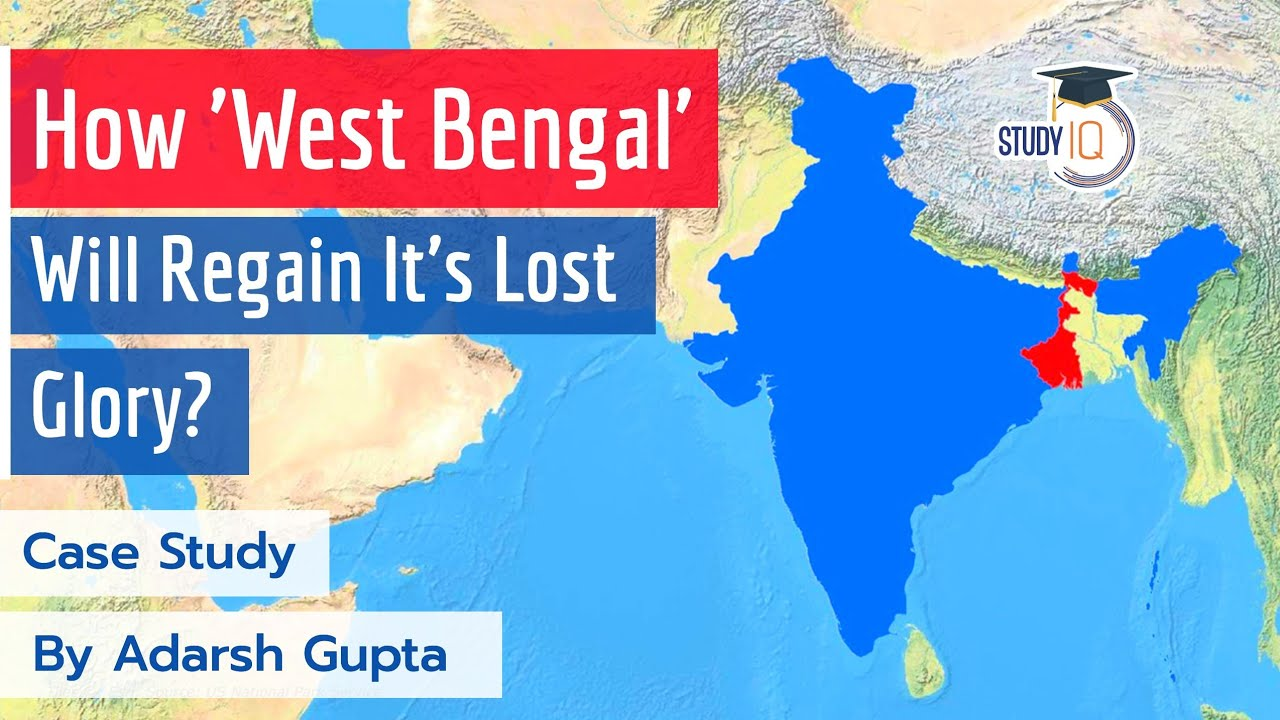 Download Is West Bengal regaining its lost glory? A Case Study of West Bengal - History, Present & Future