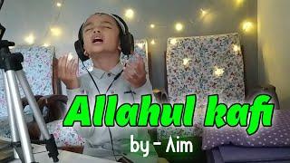 Download Allahul Kafi Viral di Tik Tok || Cover, by : A'im