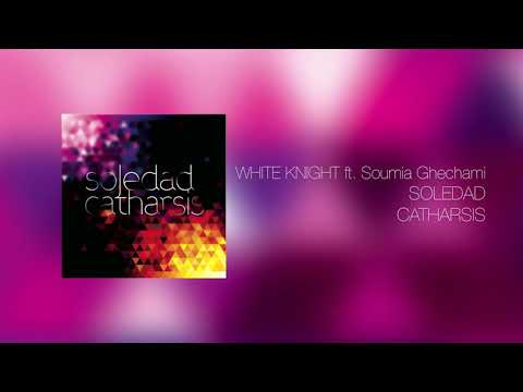 WHITE KNIGHT ft. Soumia Ghechami     Soledad, A Solo Project