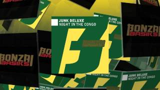 Junk Deluxe - Night In The Congo (Bonzai Basiks)
