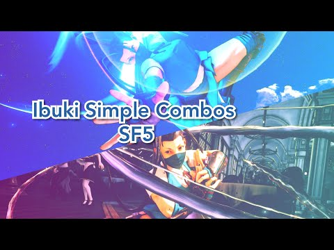 Ibuki Combos (Simple) Street Fighter 5