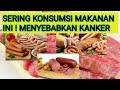 15 Makanan Penyebab Kanker Yang Sering Kita Konsumsi
