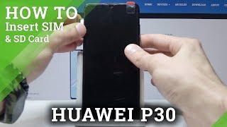 How to Insert SIM in HUAWEI P30 - Set Up Nano SIM