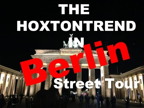 TheHoxtonTrend - In Berlin - Street Tour / Walkthrough / Travel / Trip