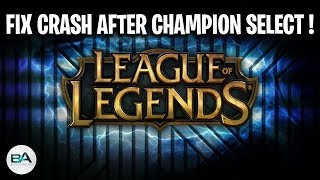 FIX Crash after champion select in League of Legends 2018