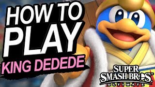How To Play KING DEDEDE - A Starter's Guide | Super Smash Bros. Ultimate