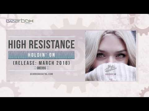 High Resistance - Holdin' On [GBE055]
